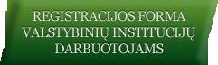 registracijos forma valstybinių institucijų darbuotojams
