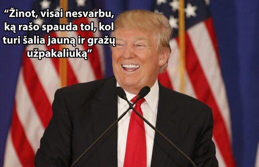 10 kvailiausių ir juokingiausių Donaldo Trumpo pasisakymų