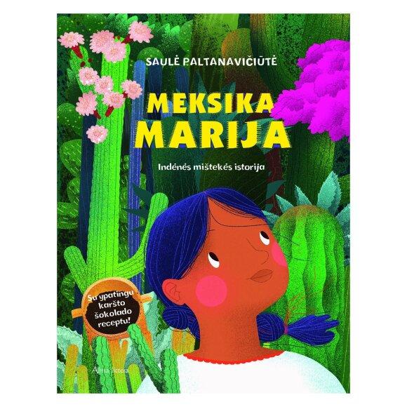 Į savo pirmąją knygą gamtininko Selemono Paltanavičiaus dukra Saulė sudėjo Meksikos istorijas