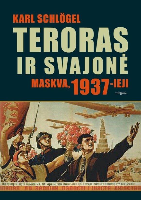 """Knyga  """"Teroras ir svajonė. Maskva 1937-ieji"""""""