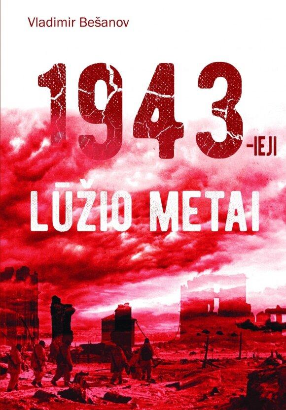 """Knyga """"1943-ieji. Lūžio metai"""""""