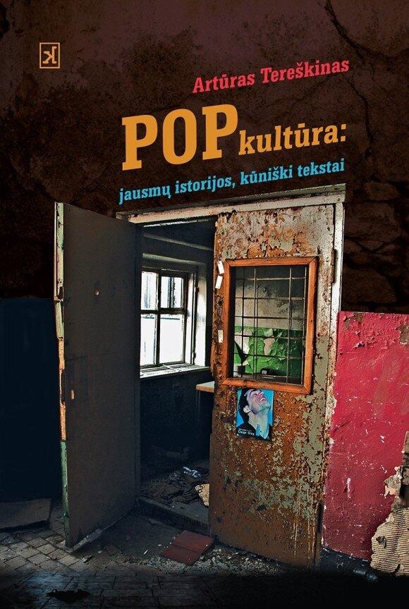 """Knygos """"Popkultūra: jausmų istorijos, kūniški tekstai"""" viršelis"""