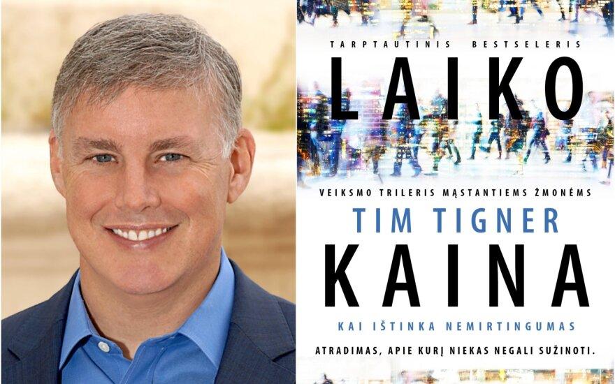 """Tim Tigner ir jo knyga """"Laiko kaina"""""""