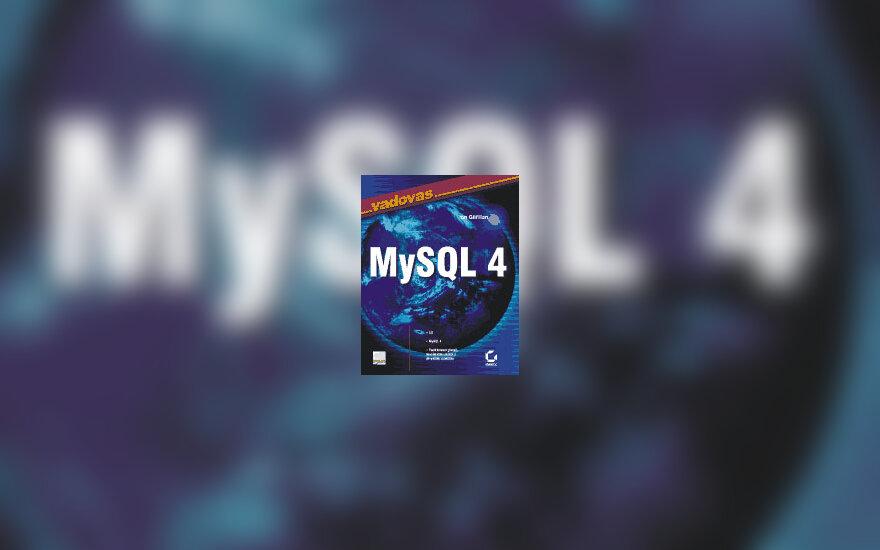 """Ian Gilfillan """"MySQL 4 vadovas"""""""