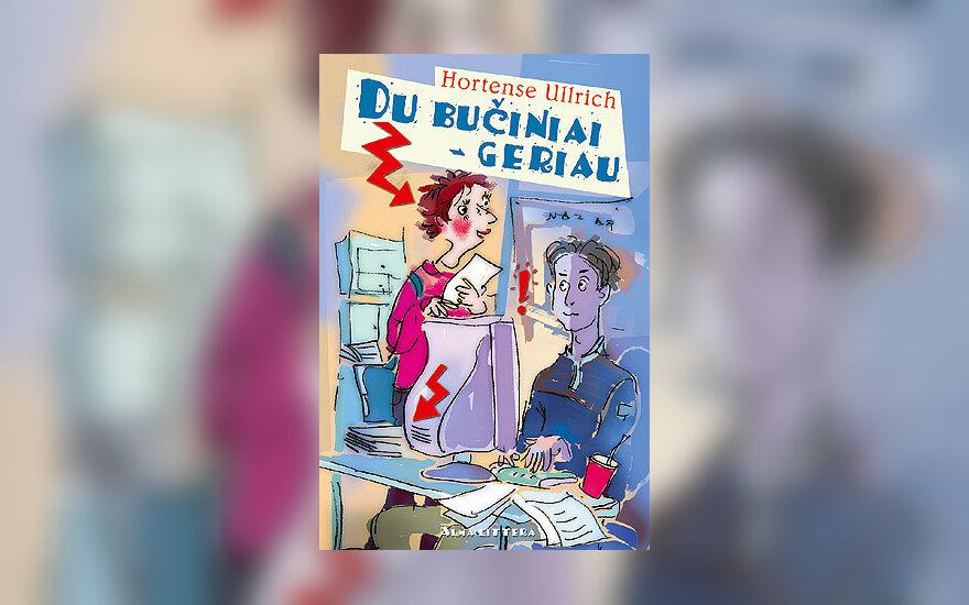 "Hortense Ullrich ""Du bučiniai – geriau"""
