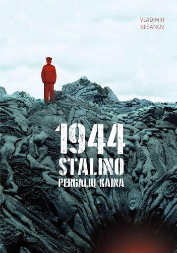 """Knygos """"1944-ieji. Stalino pergalių kaina"""" viršelis"""