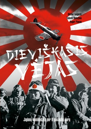 """Knygos """"Dieviškasis vėjas. Japonų kamikadzės per II pasaulinį karą"""" viršelis"""